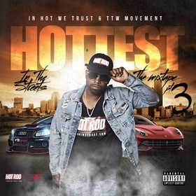 HOTTEST IN THE STREETS PART 3 DJ HOT ROD front cover