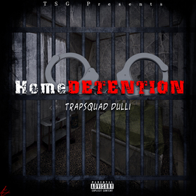 Home Detention Trap Squad Dulli front cover