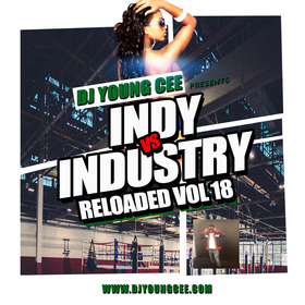Dj Young Cee- INDY VS INDSTRY RELOADED Vol 18 Dj Young Cee front cover