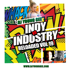 Dj Young Cee- INDY VS INDSTRY RELOADED Vol 19 Dj Young Cee front cover