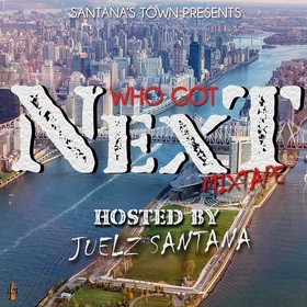 Who Got Next Hosted By. Juelz Santana Juelz Santana front cover