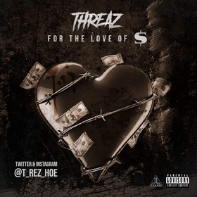 For the Love of the $ Threaz front cover