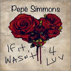 IF IT WASN'T 4 LUV PePe Simmons front cover