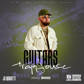 Guitars In The Traphouse JD Daigotti front cover