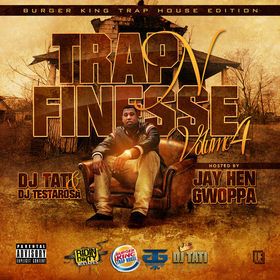 Trap & Finesse 4: Burger King Trap House Edition DJ Tati front cover