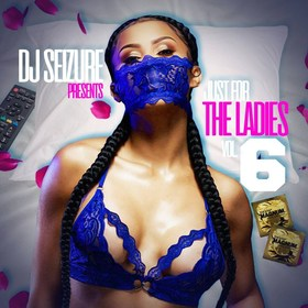 Just 4 the Ladies 6 DJ Seizure front cover