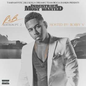 Industries Most Wanted R&B Edition 2 (Hosted By Bobby V) Tampa Mystic front cover
