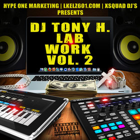 The Incredible DJ Tony H. Lab Work Vol. 2 DJ Tony H front cover