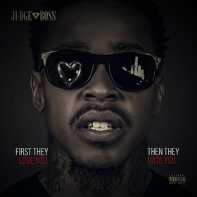 First They Love You, Then They Hate You Judge Da Boss front cover
