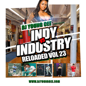 Dj Young Cee- INDY VS INDSTRY RELOADED Vol 23 Dj Young Cee front cover