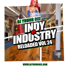 Dj Young Cee- INDY VS INDSTRY RELOADED Vol 24 Dj Young Cee front cover