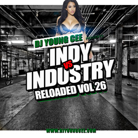 Dj Young Cee- INDY VS INDSTRY RELOADED Vol 26 Dj Young Cee front cover