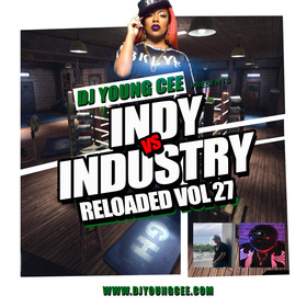 Dj Young Cee- INDY VS INDSTRY RELOADED Vol 27 Dj Young Cee front cover