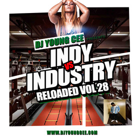 Dj Young Cee- INDY VS INDSTRY RELOADED Vol 28 Dj Young Cee front cover