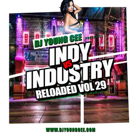 Dj Young Cee- INDY VS INDSTRY RELOADED Vol 29 Dj Young Cee front cover