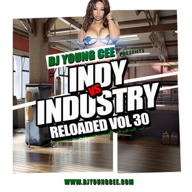 Dj Young Cee- INDY VS INDSTRY RELOADED Vol 30 Dj Young Cee front cover