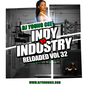 Dj Young Cee- INDY VS INDSTRY RELOADED Vol 32 Dj Young Cee front cover