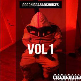 GoodNiggaBadChoices Centrik front cover