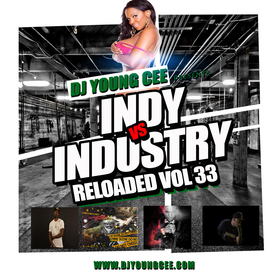 Dj Young Cee- INDY VS INDSTRY RELOADED Vol 33 Dj Young Cee front cover