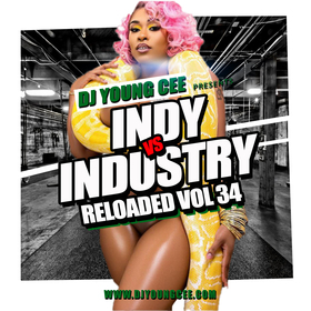 Dj Young Cee- INDY VS INDSTRY RELOADED Vol 34 Dj Young Cee front cover