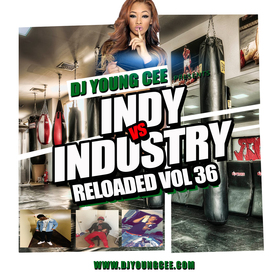 Dj Young Cee- INDY VS INDSTRY RELOADED Vol 36 Dj Young Cee front cover