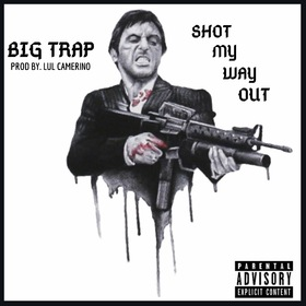 Shot My Way Out Big Trap front cover