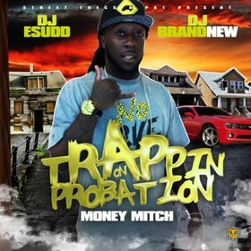 Trappin On Probation Money Mitch front cover