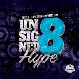 Unsigned Hype 8 Got Instrumentals front cover