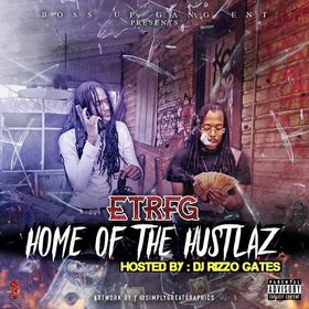 Home Of The Hustlaz by ETRFG