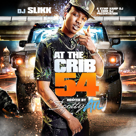 At The Crib Vol. 54 (Hosted by Scotty ATL) DJ Slikk front cover