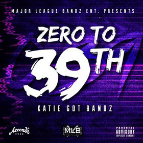 Zero To 39th Katie Got Bandz front cover