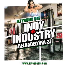 Dj Young Cee- INDY VS INDSTRY RELOADED Vol 37 Dj Young Cee front cover