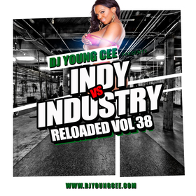 Dj Young Cee- INDY VS INDSTRY RELOADED Vol 38 Dj Young Cee front cover