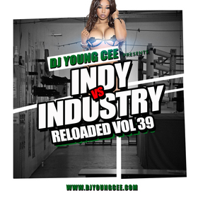 Dj Young Cee- INDY VS INDSTRY RELOADED Vol 39 Dj Young Cee front cover