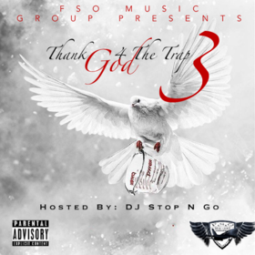 Thank God For The Trap 3 (By Trell Money x Hit - TurnUp) DJ Stop N Go front cover