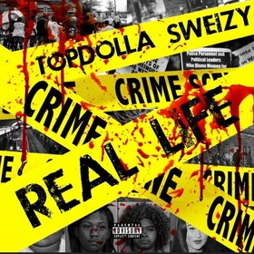 Real Life TopDolla Sweizy front cover