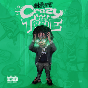 Crazy But It's True Lil GotIt front cover