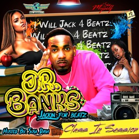 J.R. Banks - Jackin For Beatz Hosted By Sosa Dash DJ Reezy front cover