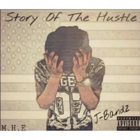 Story Of The Hustle J Bandz front cover