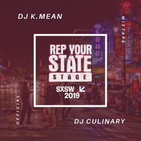 Rep Your State Stage #SXSW2019 DJ K.Mean front cover