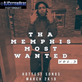 Tha Memphis Most Wanted Pt. 3 (Most Requested Songs March 2019) DJ Cotton Here front cover