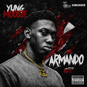 ARMANDO [HOSTED BY DJ YUNG REL] Yung Moo$ie front cover