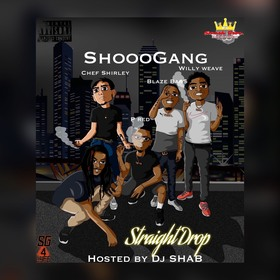 Straight Drop SG4L (Hosted By Dj Shab904) ShoooGang front cover