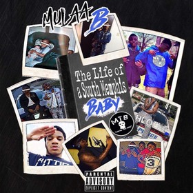 The Life of A South Memphis Baby Mulaa B front cover