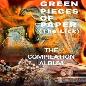 Green Pieces Of Paper (The Lick) The Compilation Album Speak4ThaStreetEnt front cover