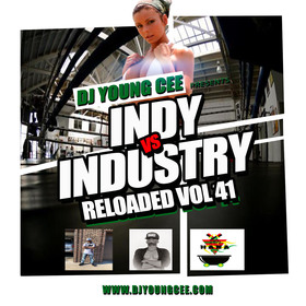Dj Young Cee- INDY VS INDSTRY RELOADED Vol 41 Dj Young Cee front cover