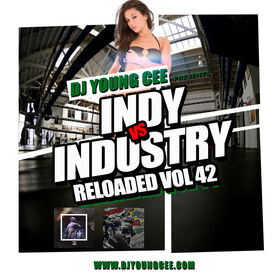 Dj Young Cee- INDY VS INDSTRY RELOADED Vol 42 Dj Young Cee front cover