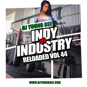 Dj Young Cee- INDY VS INDSTRY RELOADED Vol 44 Dj Young Cee front cover