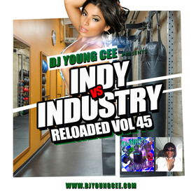 Dj Young Cee- INDY VS INDSTRY RELOADED Vol 45 Dj Young Cee front cover