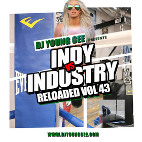 Dj Young Cee- INDY VS INDSTRY RELOADED Vol 43 Dj Young Cee front cover